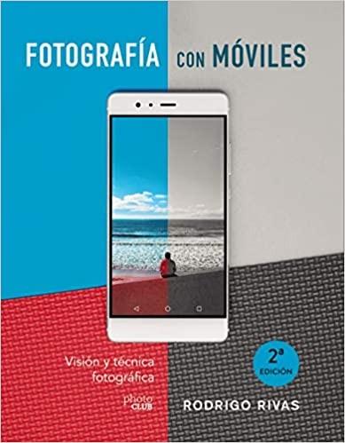 Fotografía con móviles. Visión y técnica fotográfica
