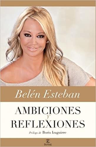 ★ Belén Esteban: Ambiciones y reflexiones