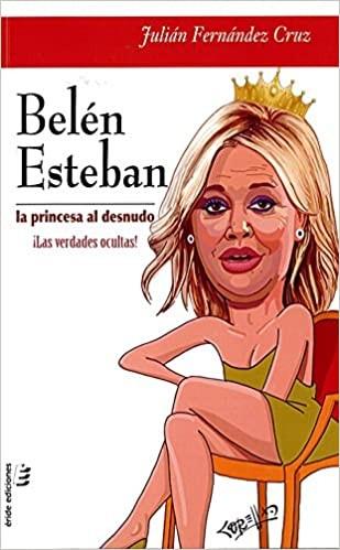 ★ BELEN ESTEBAN: LA PRINCESA AL DESNUDO