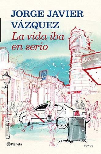 ★ Jorge Javier Vázquez: La vida iba en serio