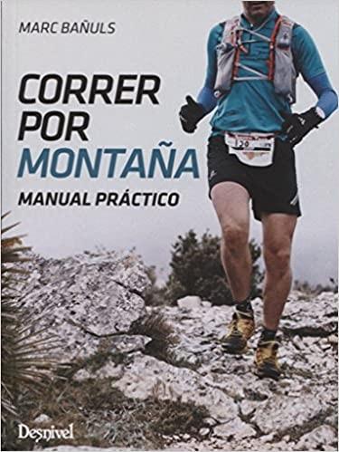 ★ Correr por montaña. Manual práctico