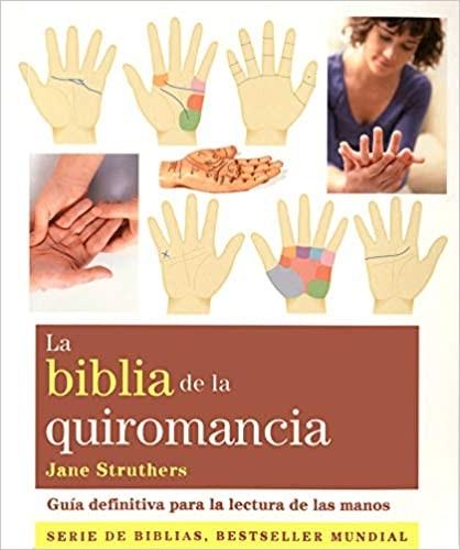 ★ La Biblia De La Quiromancia: GUÍA DEFINITIVA PARA LA LECTURA DE LAS MANOS