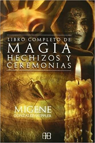 ★ El libro completo de magia, hechizos y ceremonias