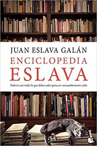 ★ Enciclopedia Eslava: Todo (o casi todo) lo que debes saber para ser razonablemente culto