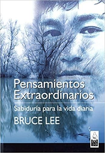 ★ Bruce Lee Pensamientos Extraordinarios: Sabiduría para la vida diaria