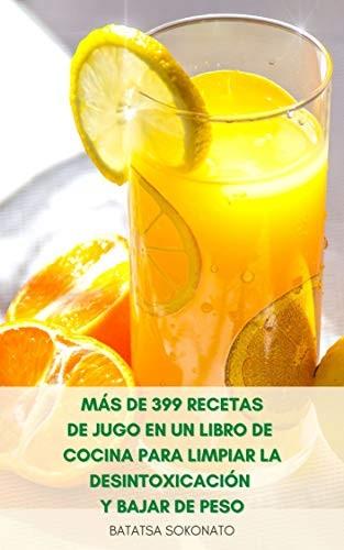 ★ Más De 399 Recetas De Jugos